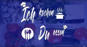 Ich koche – Du essen