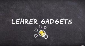 Lehrer Gadgets